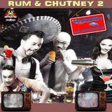 RUM & CHUTNEY 2