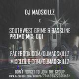 @itsmadskillz - SouthWest Grime & Bassline Promo Mix: 001