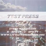 Test Press w/ Ian O'Brien 3/7/18 littlewaterradio.com