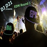 EDM Round 1( mixed by DJD21 )