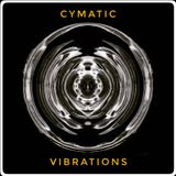 Cymatic Vibrations Aug19