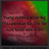 Party Clubbing Mixer By DjYoyopcman En Direct Sur Kcs Soleil Des Tropic {18 Octobre 2017}