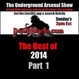 The Underground Arsenal Show - Best of 2014 Part 1
