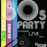 80s Party MixCloud Live Mix by DJose