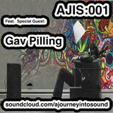 AJIS:001 With Special Guest Gav Pilling