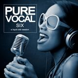 Pure Vocal 6: A Liquid DnB Session