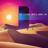 The Future Beats Show 191 Featuring Wavi