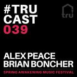 TRUcast 039 - Alex Peace & Brian Boncher at SAMF