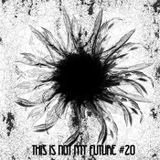 This Is Not My Future   020