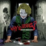 Why So Serious Mix by AMBASSADOR21