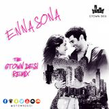 Ok Jaanu - Enna Sona (Gtown Desi Remix)