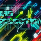 Bad Selection -  Djset   (Saft Minor Mix)