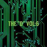 """The """"D"""" Vol:6"""