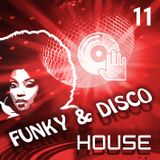 Funky & Disco House [Mix 11]