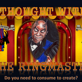 Do you need to consume to create? (A thought with the Ringmaster)