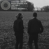 Constant Circles Radio 038 with Just Her & Kotu (Oleeva Records
