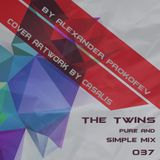 The tWINs - Pure and Simple Mix 037 (by Alexander Prokofev)