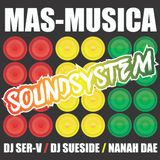 Mas-Musica SoundSystem mixtape Dj Ser-V Dj Sueside Vocals Nanah Dae