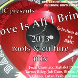 Love Is All I Bring - Another 2013 Roots & Culture Mix by BMC
