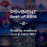 Psybient: Best of 2016, Vol.2 (Live @ India 2017)