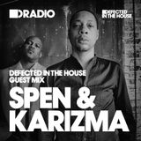 Defected In The House Radio Show: Guest Mix by Spen & Karizma - 09.12.16