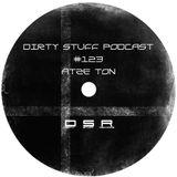 Atze Ton - Dirty Stuff Podcast #123 (22.10.2018)
