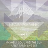 Reawakening Episode:5- Mayhem- Soul and the Sun: Live at the After Party