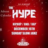 #TheAdventHype Day 16: Sunday Slow Jamz R&B Mix - Instagram: DJ_Jukess