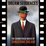 Dream Sequences - The Soundtrack Music of Tangerine Dream