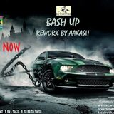 NEW  BASH UP MIX REWORK BY AAKASH