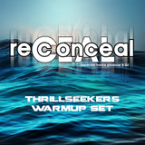 Reconceal pres. The Thrillseekers @ Cvetlicarna Warmup Set