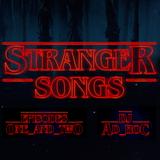 Stranger Songs test mix (PART 1 vers. 1)