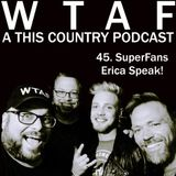 45. SuperFans ERICA Speaks!