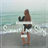 Dream Sound - Summer Love Story [ EP 1 ]