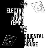 Electronica Downtempo vs Oriental Deep House (Live Mix 2017)