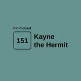 Krossfingers Podcast 151 - Kayne the Hermit