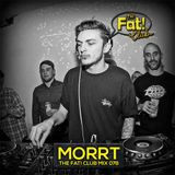 MORRT - The Fat! Club Mix 078
