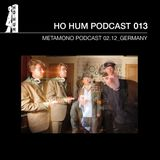 HO HUM PODCAST 013 Metamono 02.12 GERMANY