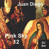 Juan Diego - Pink Sky 12 (DJ Set)