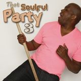 That Soulful Party 3