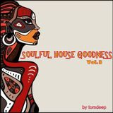 Soulful House Goodness  Vol.3  # Sunshine Mix  by  Tom Deep Music    2017