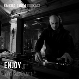 Vykhod Sily Podcast - Enjoy Guest Mix