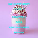 The Candy Shop: Taste 7 (Reggae,Dancehall,ReggaeMashUp,Soca)
