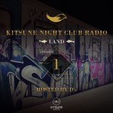 KITSUNE NIGHT CLUB RADIO《 LAND 》 -EPISODE1-HOSTED BY D's