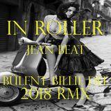 In roller-Jean Beat -Bülent Billie Dee 2018 Rmx