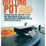 The Melting Pot - Scarborough. Guest DJ Set: 29.03.2013