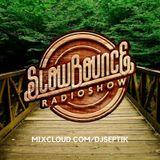 SlowBounce Radio #237 with Dj Septik - Future Dancehall, Tropical Bass