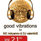 MC Adryanno & DJ valentinE - Good Vibrations - Dance Effect Radio - Episode 14