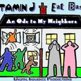 Vitamin J - Eat Bass (An ode to my Neighbors)