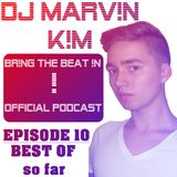 DJ MARV!N K!M - BR!NG THE BEAT !N Official Podcast [SPECIAL Episode 010 BEST OF... So Far]